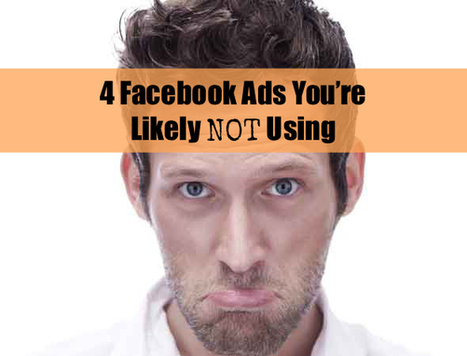 4 Facebook Advertising Options You're Likely NOT Using | Socially Stacked | New Media Marketing Strategy | Scoop.it