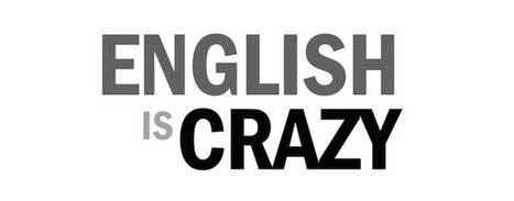 Proof that the English language is crazy and makes no sense | News we like | Scoop.it