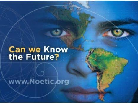 Institute of Noetic Science | Futurable Planet: Answers from a Shifted Paradigm. | Scoop.it