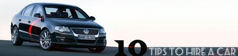 10 Tips to Hire a Car | Express Car Rentals | Scoop.it