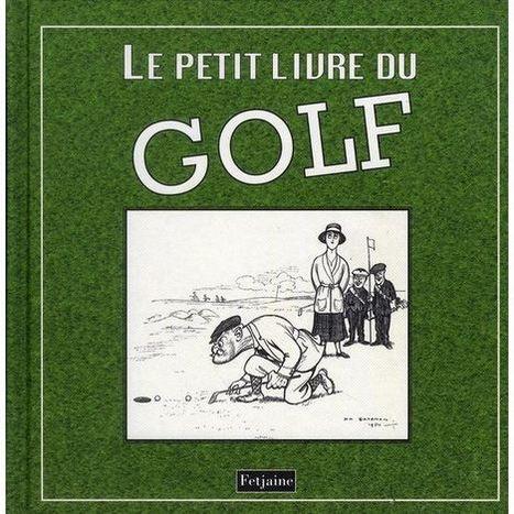 Le petit livre du golf | Le Meilleur du Golf | Le Meilleur du Golf | Scoop.it