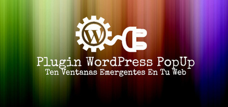 Plugin WordPress Popup - Ten Ventanas Emergentes En Tu Web | El Mundo del Diseño Gráfico | Scoop.it