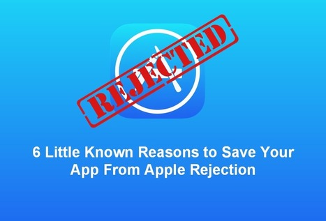 6 Common Reasons Why Apple Rejects Your App | Mobile Development News! | Scoop.it