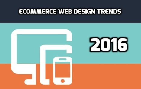 7 Design Trends to follow for an eCommerce website in 2016 by FMEExtensions | Magento | Scoop.it