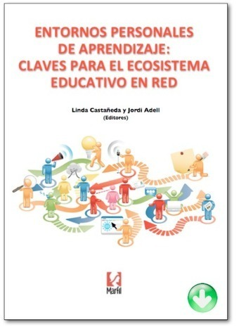 Entornos Personales de Aprendizaje: claves para el ecosistema educativo en red | EducaciónconTIC | Scoop.it
