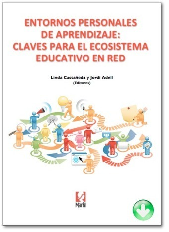 e-Book: Entornos Personales de Aprendizaje: claves para el ecosistema educativo en red | In(ter)dependent learning & Libraries: PLE-PLN | Scoop.it