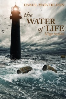 The Water of Life (Uisge beatha) by Daniel Marchildon | Kindle Book reviews | Scoop.it
