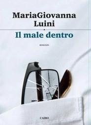 Il male dentro di MariaGiovanna Luini a Nocchi | Eventi | Scoop.it