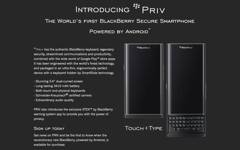 Le BlackBerry Priv arrive, inscrivez-vous aujourd'hui ! | Addicts à Blackberry 10 | Scoop.it