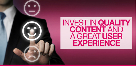 Invest In Quality Content And A Great User Experience | SEO | Scoop.it