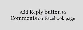 How to Add reply button in facebook page comments « New Facebook Tips Tricks | New Facebook Tips Tricks | Scoop.it