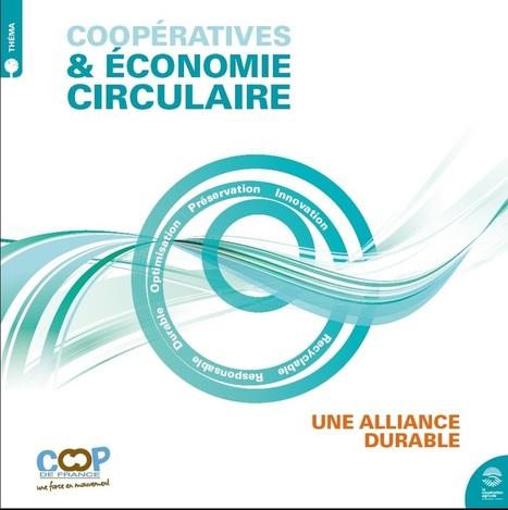 Coopératives et Economie Circulaire : une alliance durable - Coop de France | Circuits courts de production innovante en collaboration ouverte | Scoop.it