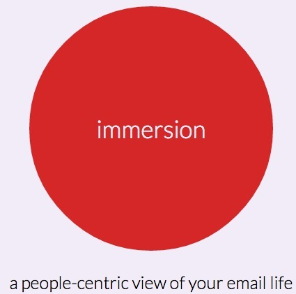 Immersion tool: a people-centric view of your email life | #SelfAwareness #SNA | e-Xploration | Scoop.it