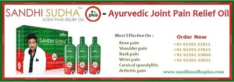 Sandhisudha Plus™ -  One Solution for all Kinds of Joint Pain Problems | Sandhisudhaplus.com | Sandhi Sudha Plus - Joint Pain Relief Oil | Scoop.it