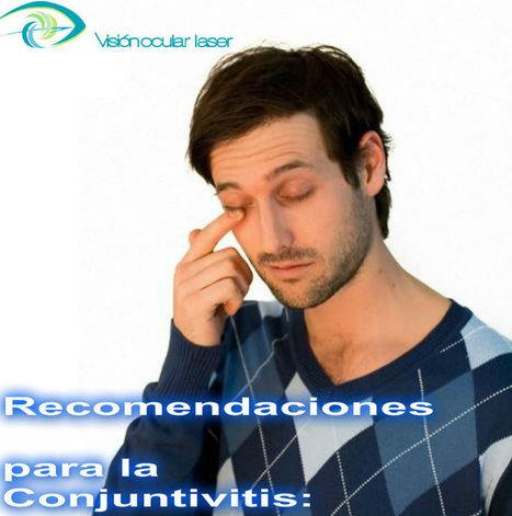 Recomendaciones para la Conjuntivitis: - El Sitio de Salud Visual / Oftalmología | El cuidado de los ojos y de la visión | Scoop.it