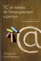 Vers une pédagogie numérique à l'université ? Compte-rendu et discussion de l'ouvrage « TIC et métiers de l'enseignement supérieur – Emergences, transformations » (nov. 2011) - Terra | A New Society, a new education! | Scoop.it