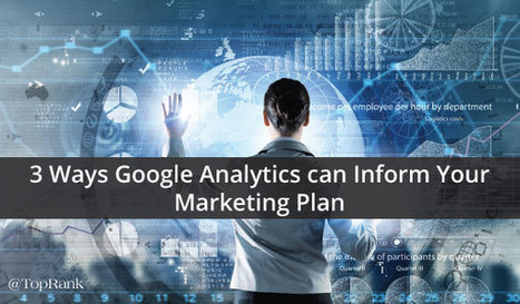 Create an Actionable Marketing Plan with Google Analytics | Social Media Journal | Scoop.it