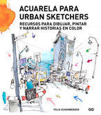 Acuarela para urban sketchers - Felix Scheinberger - Ed. GG   Libros sobre ilustración   Scoop.it