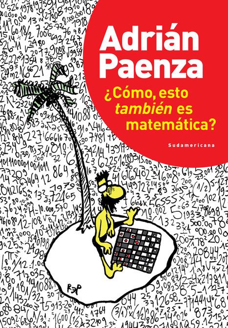 Departamento de Matematica - Libros de divulgación publicados por Adrián Paenza   Libros maravillosos   Scoop.it