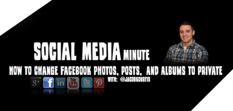 How to Hide Old Facebook Posts and Make Photo Albums Private | Social Media Tutorials | Scoop.it