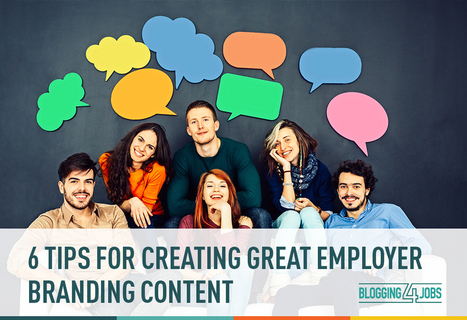 6 Tips for Creating Great Employer Branding Content | Blogging4Jobs | coaching corner with Language Solutions Istanbul | Scoop.it