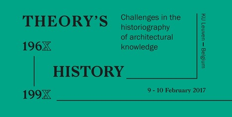 Theory's History 196X-199X - Challenges in the Historiography of Architectural Knowledge | History 2[+or less 3].0 | Scoop.it