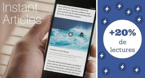 #Plateformisation: Avec Instant Articles, un article vu sur Facebook est 20% de fois plus lu | Journalisme web et innovations | Scoop.it