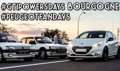 Peugeot Fandays / GTiPowersDays Bourgogne #1 : une première réussie et remarquée ! | Club GTIPOWERS | Tout savoir le constructeur automobile Peugeot | Scoop.it