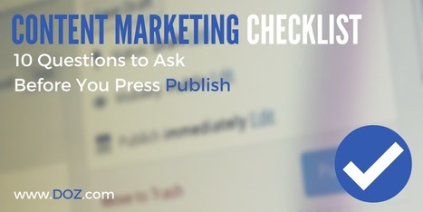 [Checklist] 10 Questions to Ask Before You Press Publish | DOZ | Everything Marketing You Can Think Of | Scoop.it