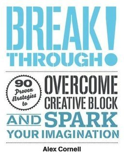 How to Break Through Your Creative Block: Strategies from 90 of Today's Most Exciting Creators | Learning, Teaching & Leading Today | Scoop.it