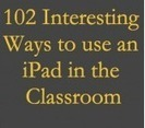 100+ Tips on how to Integrate iPad into your Classroom | LCMCISD iPad Resources to Share | Scoop.it