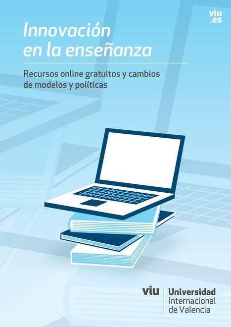 Innovación en la enseñanza: recursos online gratuitos y cambios de modelos y políticas | Elearning en la Cooperación Universitaria al Desarrollo | Scoop.it