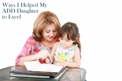 Ways I've Helped My ADD Daughter to Excel | SpecialMoms: A Special Needs Parenting Club | Special Needs Parenting | Scoop.it