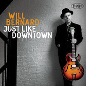 Music and More: Will Bernard - Just Like Downtown (Posi-Tone, 2013) | Jazz from WNMC | Scoop.it