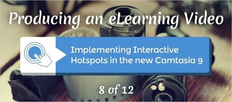 Implementing Interactive Hotspots in the new Camtasia 9 - eLearning Brothers | eLearning Tips | Scoop.it