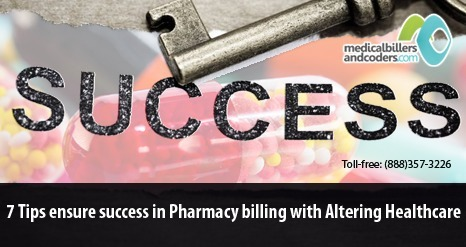 7 Tips Ensure Success in Pharmacy Billing with Altering Healthcare | Medical Billing and Coding Jobs | Scoop.it