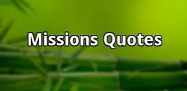 The M Blog: Favorite missions quotes | IT Sayings and Quotes | Scoop.it