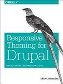 Responsive Theming for Drupal - PDF Free Download - Fox eBook | drupal | Scoop.it