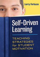 Self-Driven Learning | Larry Ferlazzo | Engagement Based Teaching and Learning | Scoop.it