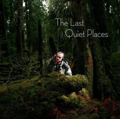 Gordon Hempton on The Last Quiet Places: Silence and the Presence of Everything | For Anuradha | Scoop.it