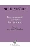 Miguel Abensour, La communauté politique des « tous uns ». Entretien avec Michel Enaudeau, Les belles lettres | CULTURE, HUMANITÉS ET INNOVATION | Scoop.it