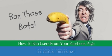 How To Ban Trolls And Bots From Your Facebook Page | The Content Marketing Hat | Scoop.it