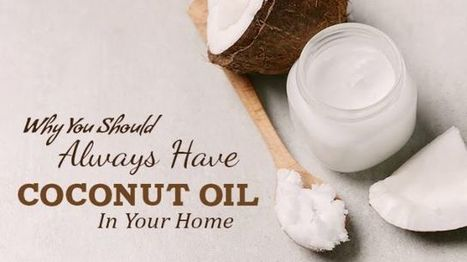 Why You Should Always Have Coconut Oil In Your Home | Eat Drink Coconut News Daily | Scoop.it