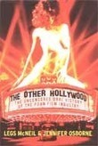 The Other Hollywood:The Uncensored Oral History of the Porn Film Industry | Impact of Hollywood | Scoop.it