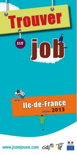 Guide Trouver un job en Ile-de-France 2013 - www. jobenstock.fr | innovation_recrutement | Scoop.it
