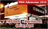 FMS Delhi Admission: Shortlist not declared yet; CAT high percentilers in dilemma | All About MBA | Scoop.it