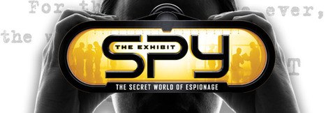 Spy: The Secret World of Espionage, Spy: The Exhibit : Discovery Times Square | Intelligence Analysis | Scoop.it
