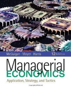Testbank for Managerial Economics Applications Strategy and Tactics 12th Edition by McGuigan ISBN 1439079234 9781439079232 | Test Bank Online | International Finance | Scoop.it