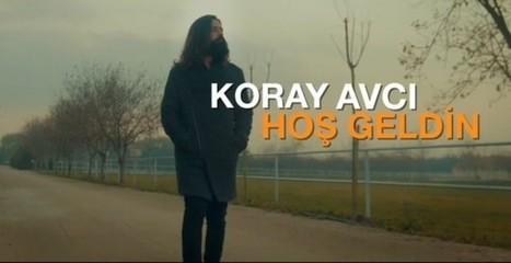 Koray Avcı – Hoşgeldin Klibi | Türkçe Müzik Dinle | kareay.com | Scoop.it