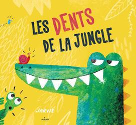 Les dents de la jungle | Littérature jeunesse, roman album et autres | Scoop.it